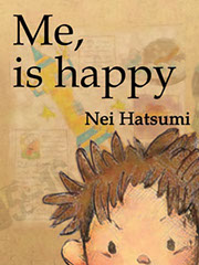 "Nei Hatsumi (Author), Yoyo Nohara (Translator) ""Me, is happy"" [Kindle Edition] Cover Art"